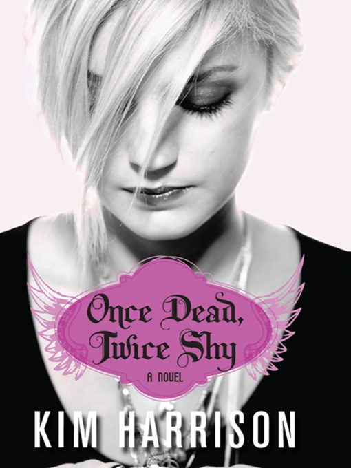 Title details for Once Dead, Twice Shy by Kim Harrison - Available