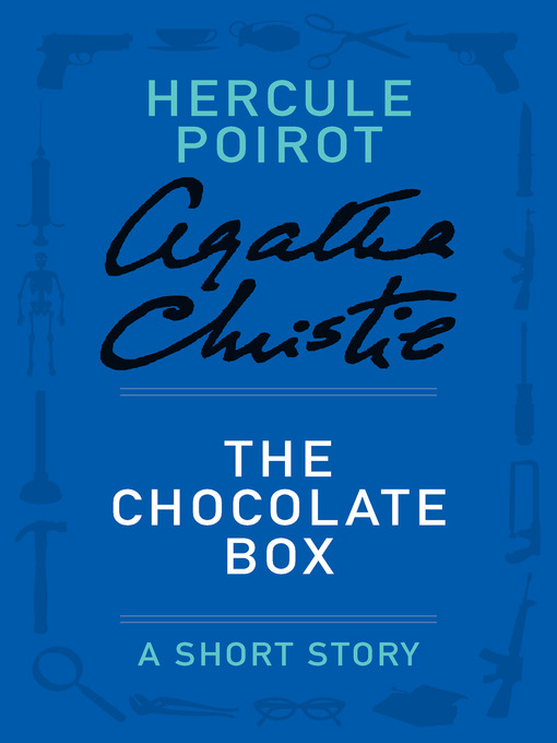 Title details for The Chocolate Box by Agatha Christie - Wait list