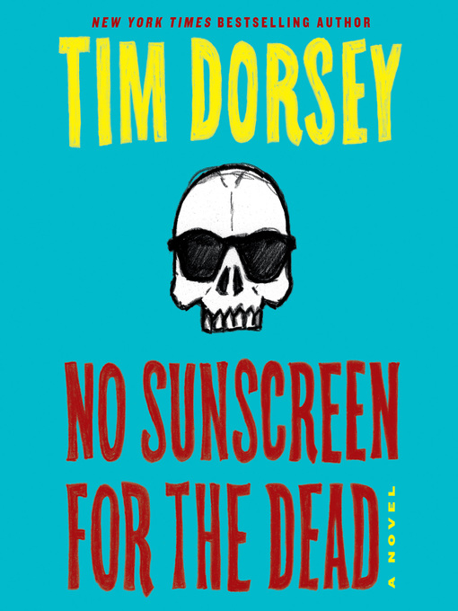 Title details for No Sunscreen for the Dead by Tim Dorsey - Available