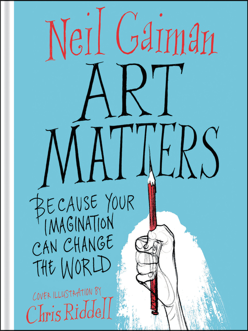 Title details for Art Matters by Neil Gaiman - Available
