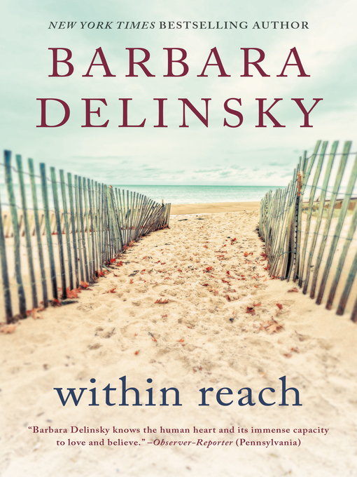 Title details for Within Reach by Barbara Delinsky - Available