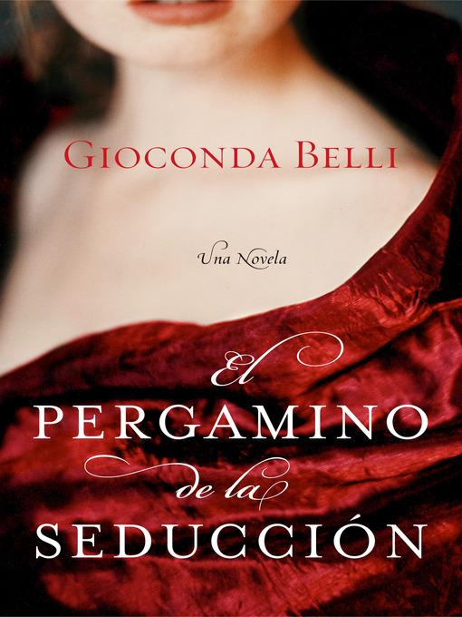 El pergamino de la seduccion public library of cincinnati and title details for el pergamino de la seduccion by gioconda belli wait list fandeluxe Epub