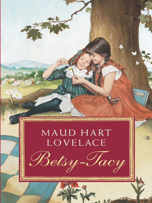 Title details for Betsy-Tacy by Maud Hart Lovelace - Available
