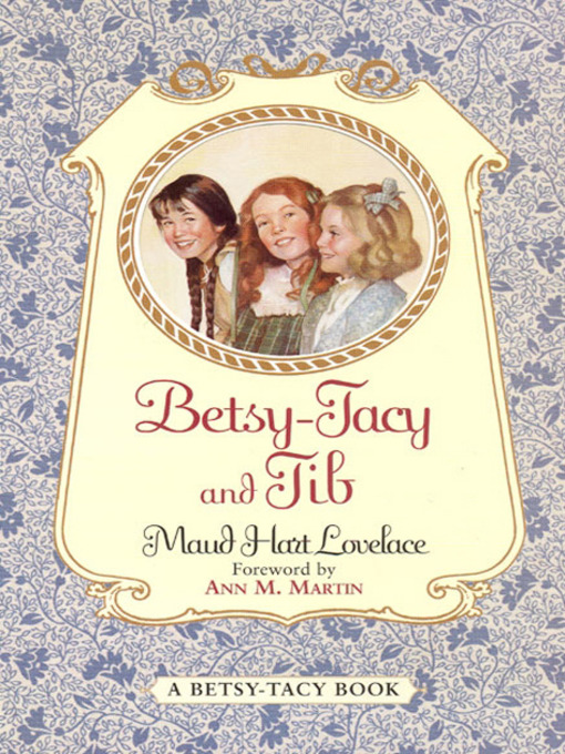 Title details for Betsy-Tacy and Tib by Maud Hart Lovelace - Available