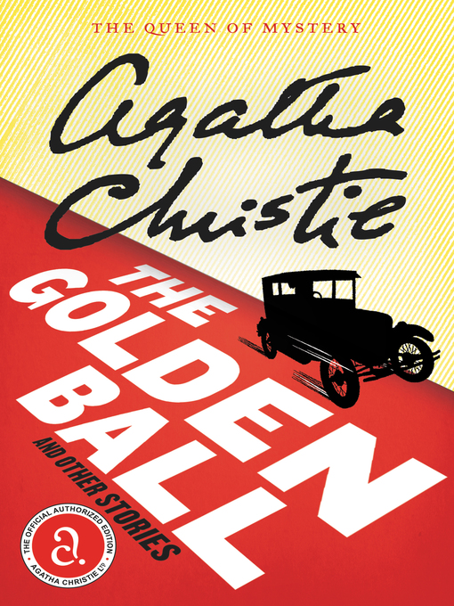 Title details for The Golden Ball And Other Stories by Agatha Christie - Wait list