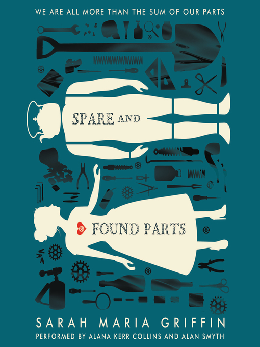 Title details for Spare and Found Parts by Sarah Maria Griffin - Wait list