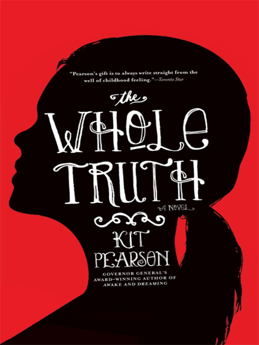 Title details for The Whole Truth by Kit Pearson - Wait list