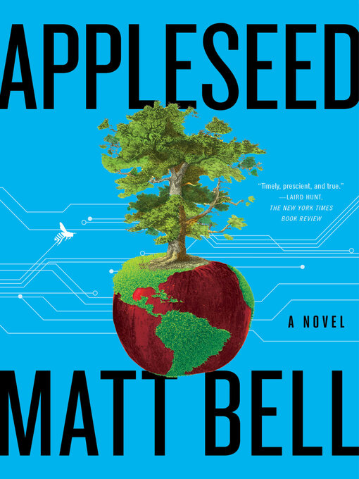 Title details for Appleseed by Matt Bell - Available