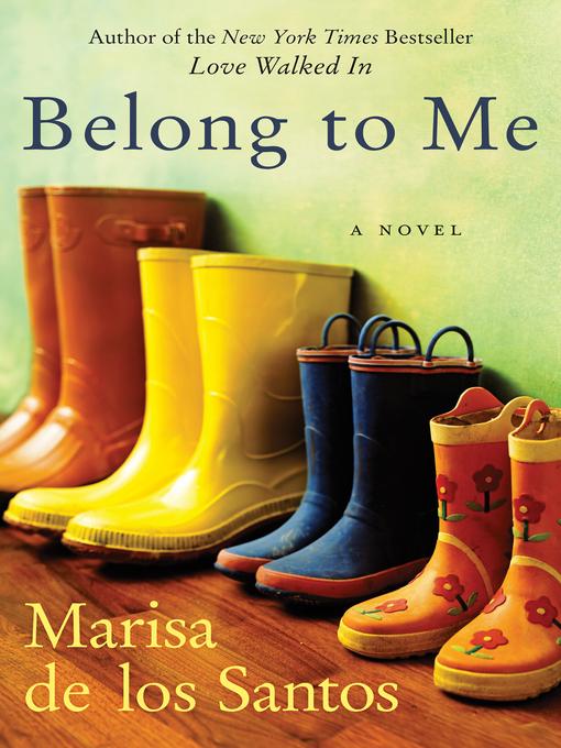 Title details for Belong to Me by Marisa de los Santos - Wait list