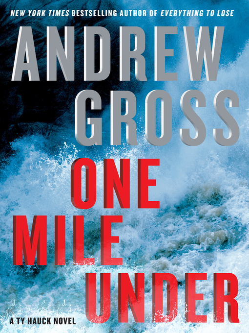 Title details for One Mile Under by Andrew Gross - Wait list