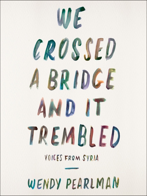 Image result for We Crossed a Bridge And It Trembled by Wendy Pearlman