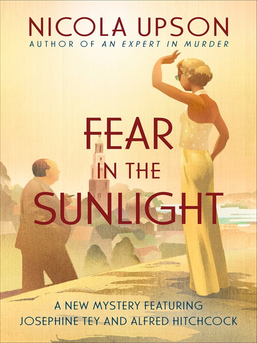 Title details for Fear in the Sunlight by Nicola Upson - Wait list