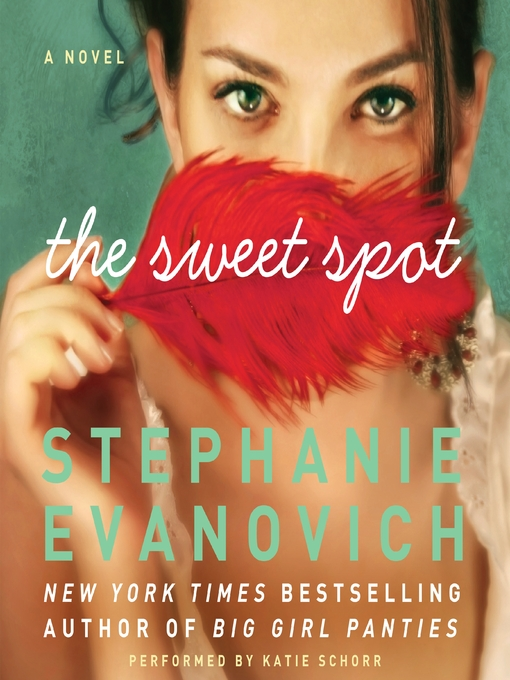 Title details for The Sweet Spot by Stephanie Evanovich - Wait list