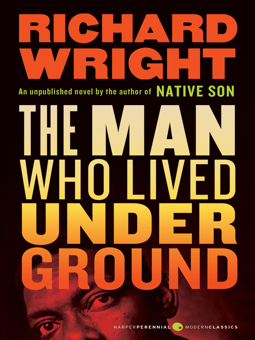Title details for The Man Who Lived Underground by Richard Wright - Wait list