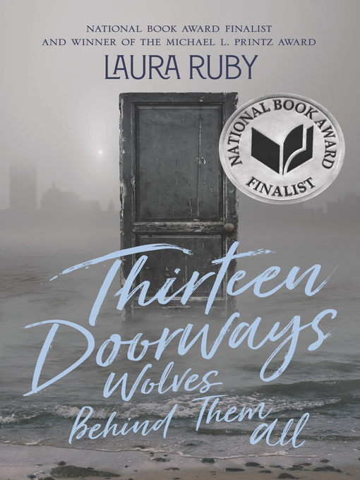Title details for Thirteen Doorways, Wolves Behind Them All by Laura Ruby - Available