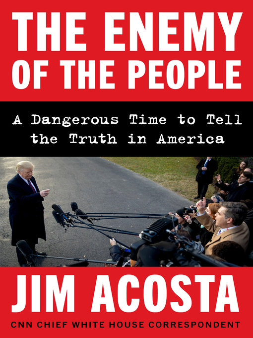 Title details for The Enemy of the People by Jim Acosta - Available
