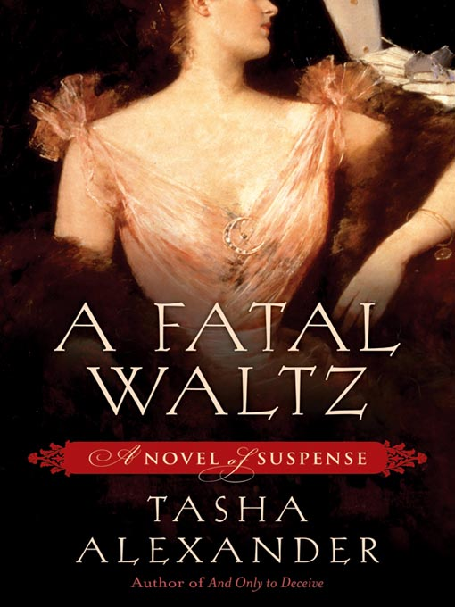 Title details for A Fatal Waltz by Tasha Alexander - Available