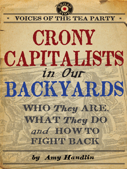 Title details for Crony Capitalists in Our Backyards by Amy Handlin - Available
