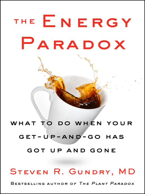 Title details for The Energy Paradox by Dr. Steven R. Gundry, MD - Wait list