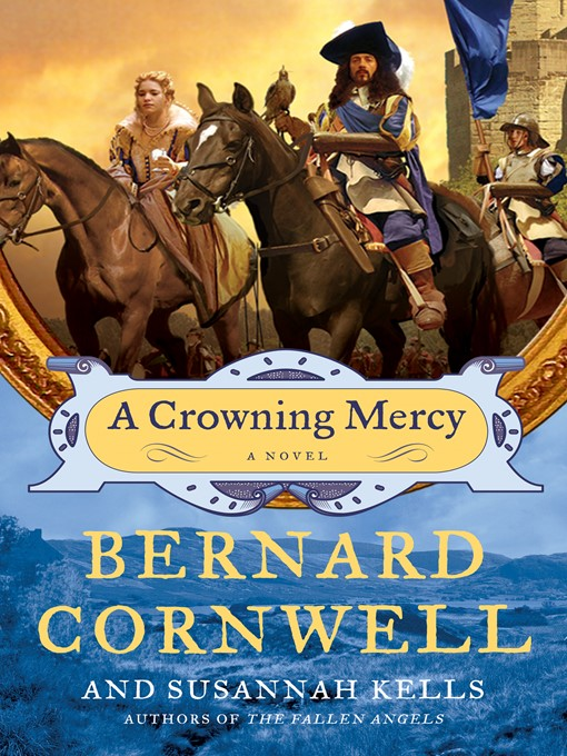 Title details for A Crowning Mercy by Bernard Cornwell - Available