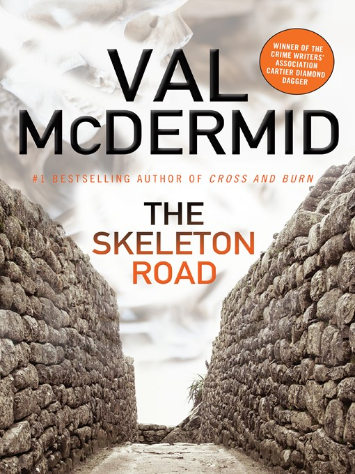 Title details for The Skeleton Road by Val McDermid - Wait list