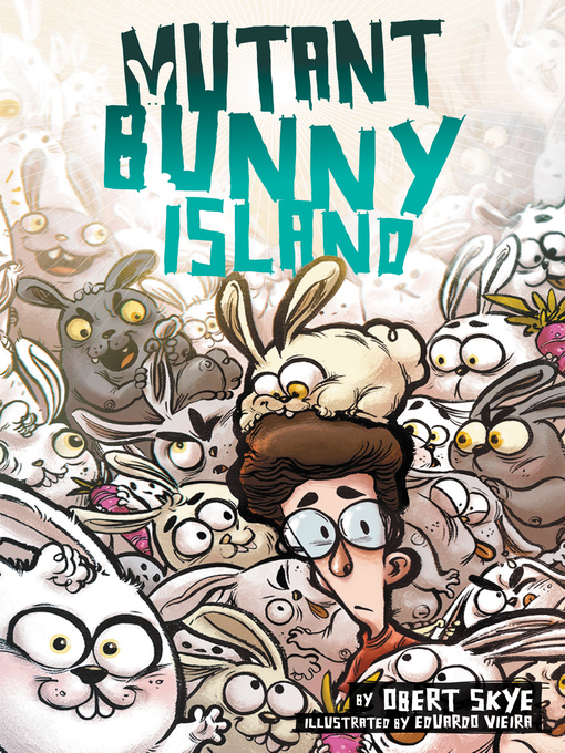 Title details for Mutant Bunny Island by Obert Skye - Available