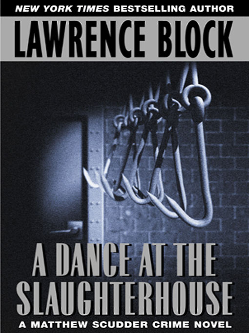 Title details for A Dance at the Slaughterhouse by Lawrence Block - Available