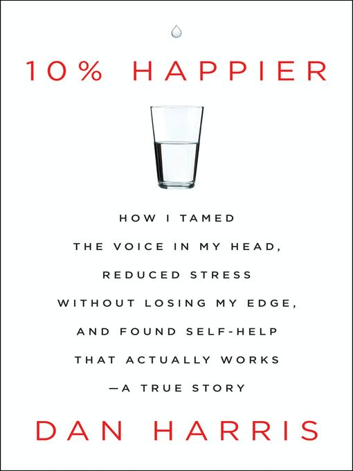 Title details for 10% Happier by Dan Harris - Wait list