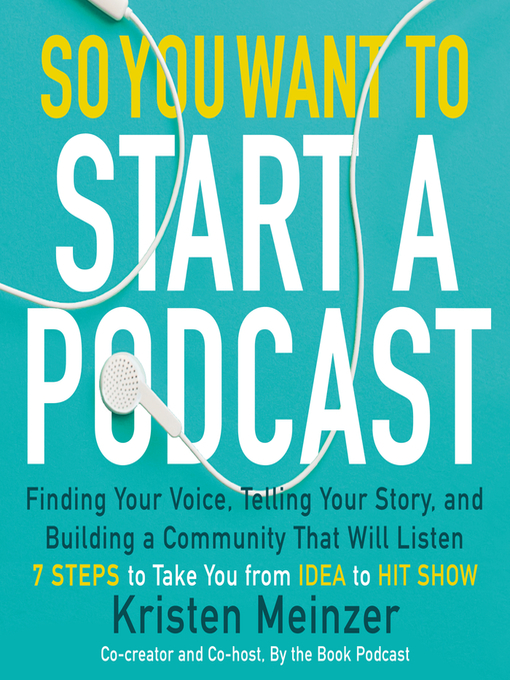 Title details for So You Want to Start a Podcast by Kristen Meinzer - Available