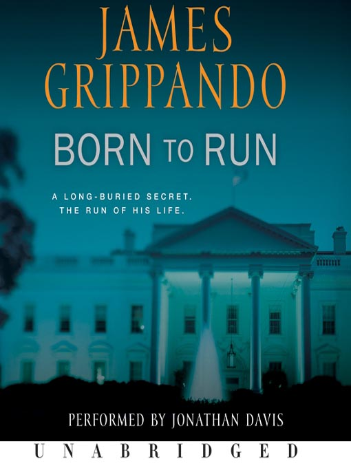 Title details for Born to Run by James Grippando - Available
