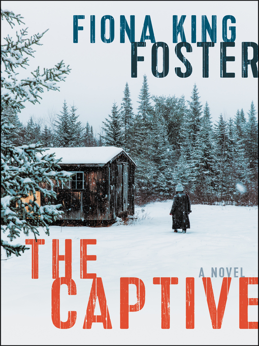 Title details for The Captive by Fiona King Foster - Available