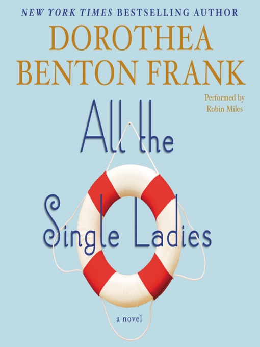 Title details for All the Single Ladies by Dorothea Benton Frank - Available