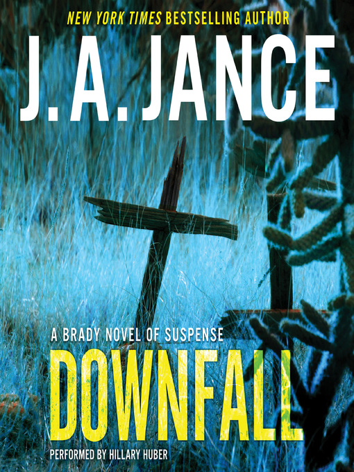 Title details for Downfall by J. A. Jance - Wait list
