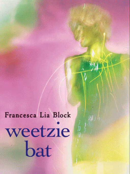 Title details for Weetzie Bat by Francesca Lia Block - Available