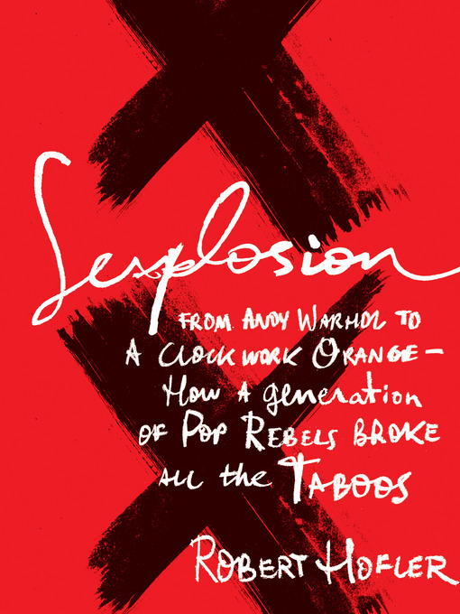 Title details for Sexplosion by Robert Hofler - Available