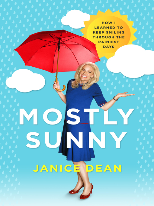 Title details for Mostly Sunny by Janice Dean - Wait list