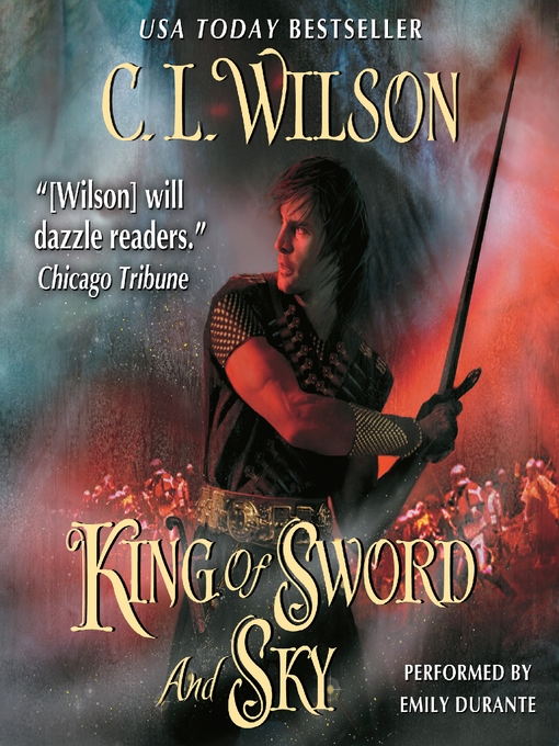 Title details for King of Sword and Sky by C. L. Wilson - Wait list