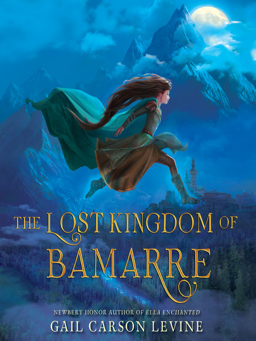 Title details for The Lost Kingdom of Bamarre by Gail Carson Levine - Available
