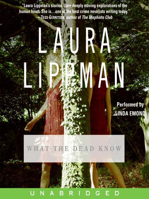 Title details for What the Dead Know by Laura Lippman - Available