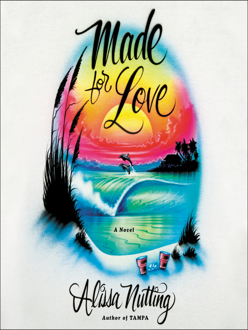 Title details for Made for Love by Alissa Nutting - Available