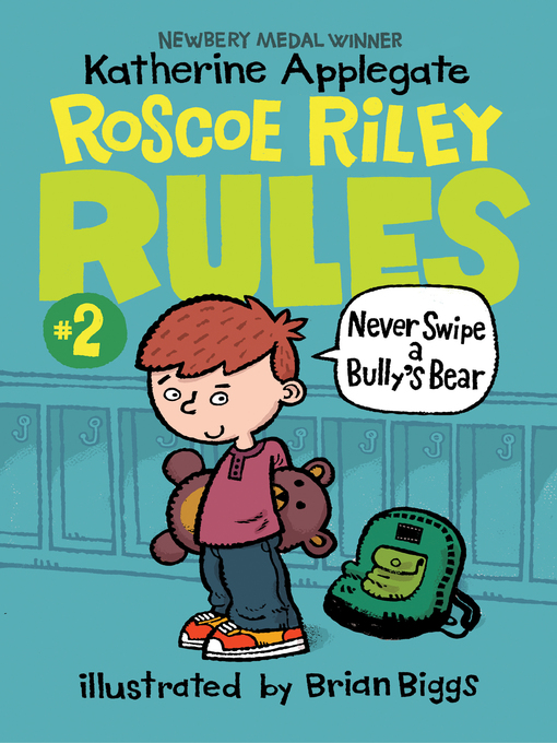 Title details for Never Swipe a Bully's Bear by Katherine Applegate - Available
