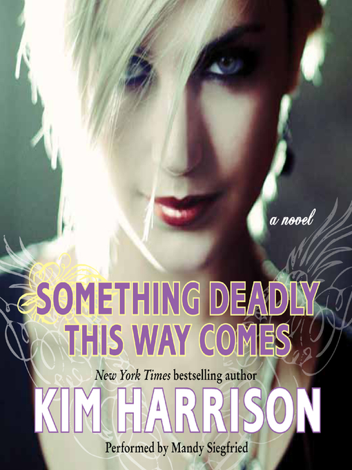 Title details for Something Deadly this Way Comes by Kim Harrison - Available
