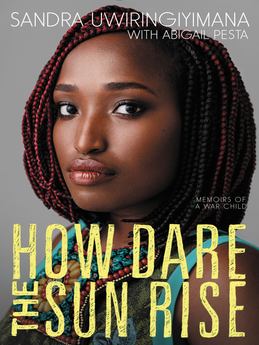 Title details for How Dare the Sun Rise by Sandra Uwiringiyimana - Wait list