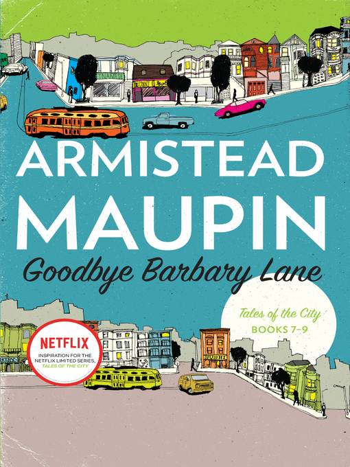 Title details for Goodbye, Barbary Lane by Armistead Maupin - Available