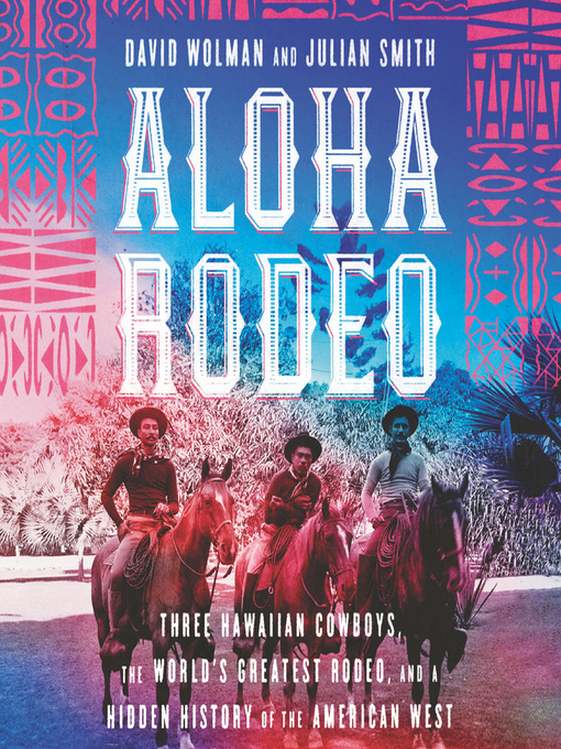 Title details for Aloha Rodeo by David Wolman - Wait list