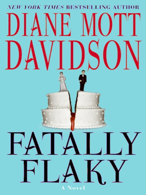 Title details for Fatally Flaky by Diane Mott Davidson - Wait list