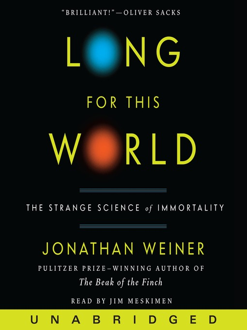 Title details for Long for This World by Jonathan Weiner - Available