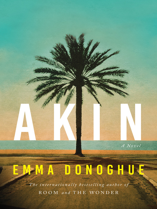 Title details for Akin by Emma Donoghue - Wait list