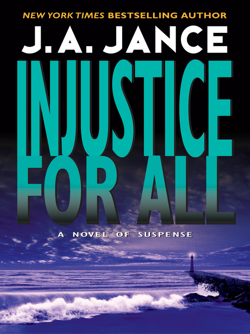 Title details for Injustice for All by J. A. Jance - Wait list