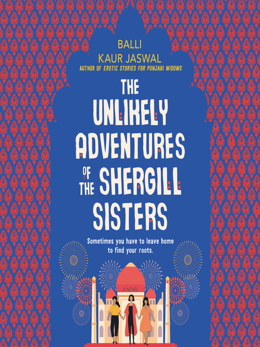 Title details for The Unlikely Adventures of the Shergill Sisters by Balli Kaur Jaswal - Wait list